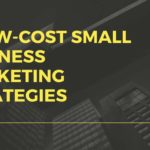 5 Low-Cost Small Business Marketing Strategies
